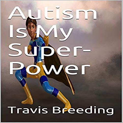 Autism Is My Super-Power audiobook cover art