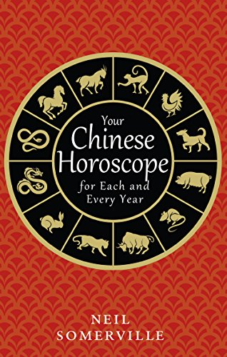 Your Chinese Horoscope for Each and Every Year (English Edition)