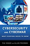 Image of Cybersecurity and Cyberwar: What Everyone Needs to Know®