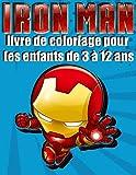 iron man livre de coloriage pour les enfants de 3 a 12: Images de haute qualité au meilleur livre de coloriage pour les enfants