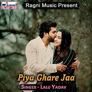Piya Ghare Jaa
