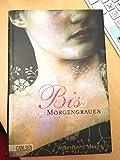 Bis (Biss) zum Morgengrauen by Stephenie Meyer (2006-02-06)