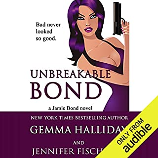 Unbreakable Bond     Jamie Bond, Book 1              By:                                                                                                                                 Gemma Halliday,                                                                                        Jennifer Fischetto                               Narrated by:                                                                                                                                 Julia Motyka                      Length: 6 hrs and 25 mins     5 ratings     Overall 4.6