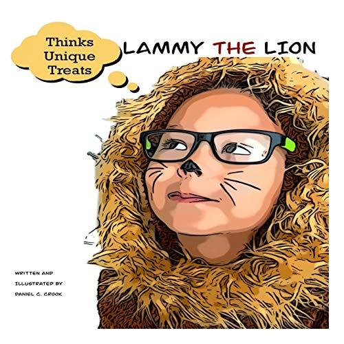 Lammy the Lion: Thinks Unique Treats