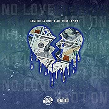 No Love (feat. Ad from da Swat)