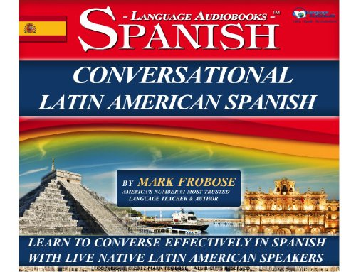 Conversational Latin American Spanish - 8 One Hour Multi-Track Audio CDs (English and Spanish Edition)