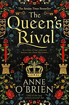The Queen's Rival: The Sunday Times bestselling author returns with a gripping historical romance by [Anne O'Brien]