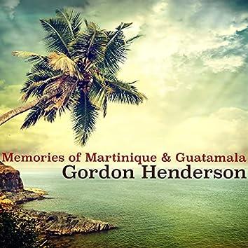 Memories of Martinique & Guatamala