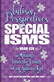 Specialisms: Autism Perspectives: Musings from the Family of an Autistic Kid