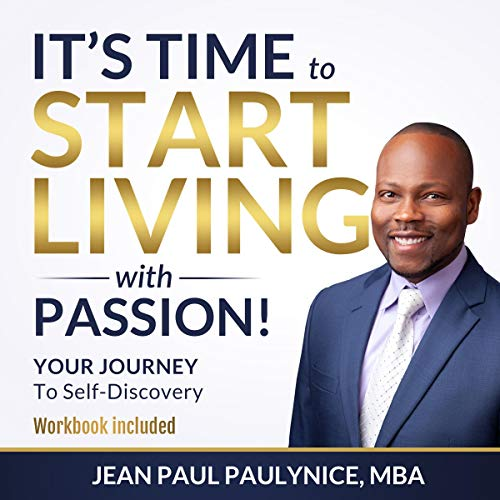 IT'S TIME TO START LIVING WITH PASSION! audiobook cover art