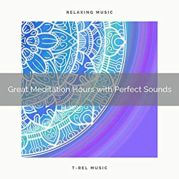 2020 Best: Great Meditation Hours with Perfect Sounds