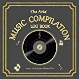 The Avid Music Compilation Log Book: Keep a track of your Albums/CDs: Log your CDs/Records/Vinyls/Tapes and details, review and rate | 8.5' x 8.5' | Grey Cover