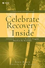 Celebrate Recovery Inside: A CHRIST-CENTERED RECOVERY PROGRAM BASED ON EIGHT PRINCIPLES FROM THE BEATITUDES