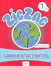 Zigzag 1 - Niveau A1.1 - Cahier d'activités (French Edition)