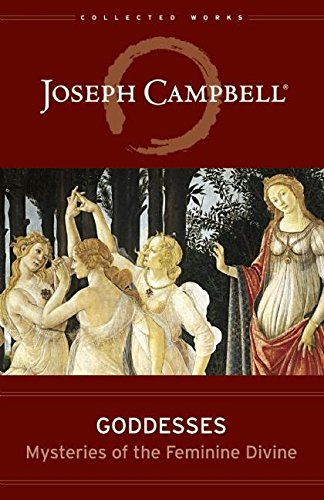 Image of Goddesses: Mysteries of the Feminine Divine (Collected Works of Joseph Campbell)