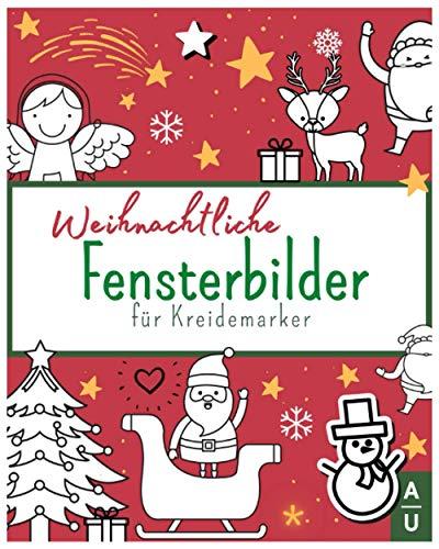 Weihnachtliche Fensterbilder für Kreidemarker: XXL Vorlagen für Fensterbilder mit Kreidemarkern/Kreidestiften. Kombinierbare Fensterbilder Vorlagen mit abwechslungsreichen Motiven zu Weihnachten