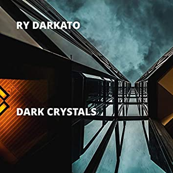 Dark Crystals