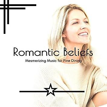 Romantic Beliefs - Mesmerizing Music For Fine Dining