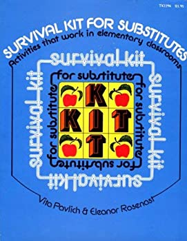 Paperback Survival Kit for Substitutes: Activities That Work in Elementary Classrooms Book