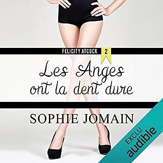 Les anges ont la dent dure     Felicity Atcock 2              De :                                                                                                                                 Sophie Jomain                               Lu par :                                                                                                                                 Lila Tamazit                      Durée : 8 h et 35 min     32 notations     Global 4,6