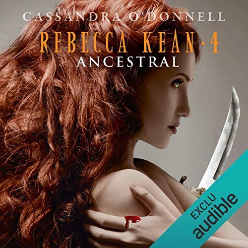 Ancestral     Rebecca Kean 4              De :                                                                                                                                 Cassandra O'Donnell                               Lu par :                                                                                                                                 Caroline Klaus                      Durée : 11 h et 3 min     113 notations     Global 4,7