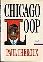 By Paul Theroux - Chicago Loop (1991-03-28) [Hardcover]