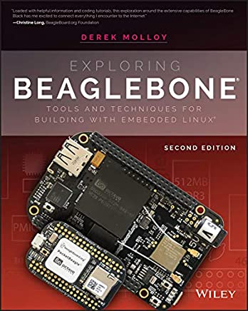 Exploring BeagleBone: Tools and Techniques for Building with Embedded Linux (English Edition)