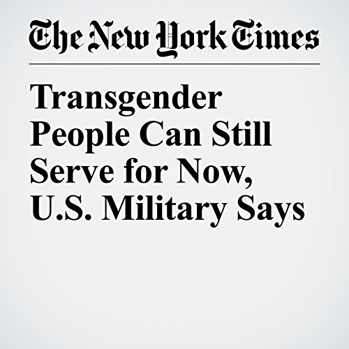 Transgender People Can Still Serve for Now, U.S. Military Says copertina