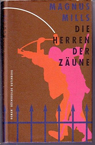 Die Herren der Zäune : Roman. [The restraint of beasts, Lizenz des Verl. Suhrkamp, Frankfurt am Main,] Aus dem Engl. von Katharina Böhmer