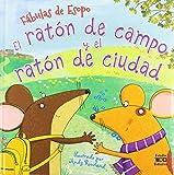 EL RATÓN DE CAMPO Y EL RATÓN DE CIUDAD (FÁBULAS DE ESOPO)