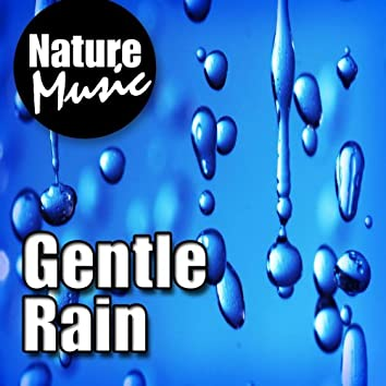 Gentle Rain (Nature Sound with Music)