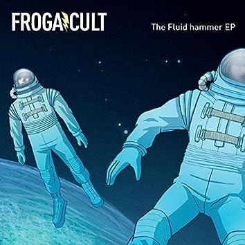 The Fluid Hammer EP