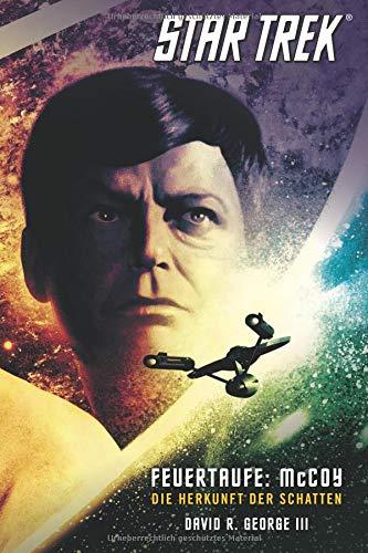 Star Trek The Original Series 1: Feuertaufe: McCoy - Die Herrkunft der Schatten