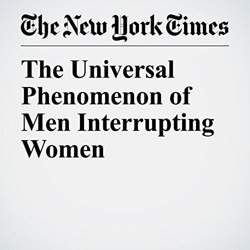 The Universal Phenomenon of Men Interrupting Women copertina
