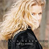 Songtexte von Trisha Yearwood - Real Live Woman