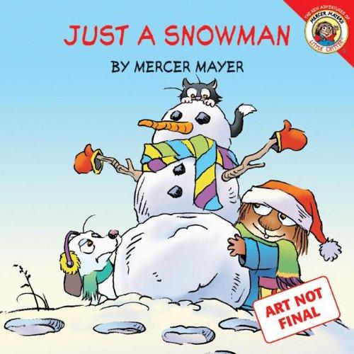 Just A Snowman (Turtleback School & Library Binding Edition) (Mercer Mayer's Little Critter (Pb))