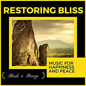Restoring Bliss - Music For Happiness And Peace