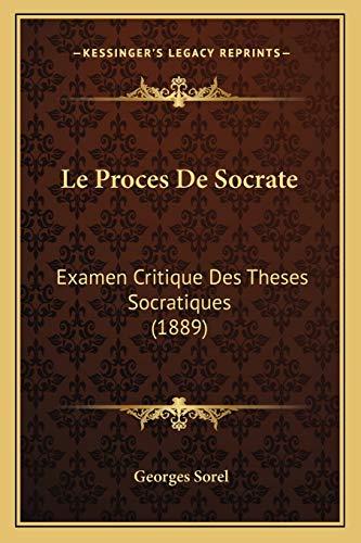 Proces De Socrate: Examen Critique Des Theses Socratiques (1889)