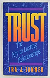 Trust: The Key to Lasting Relationships : Ira J. Tanner