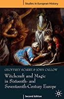 Witchcraft and Magic in Sixteenth- and Seventeenth-Century Europe (Studies in European History)