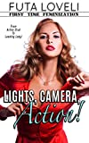 Lights, Camera, Action: First Time Feminization