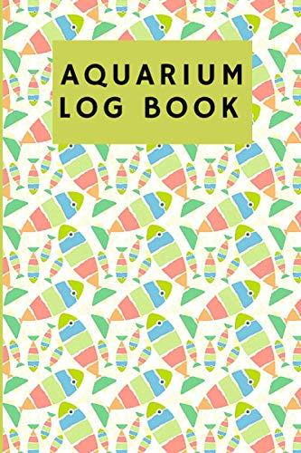 aquarium log book: aquarium Daily Care Checklist - aquarium journal and Appointment diary with a weekly planner to record - Aquarium Maintenance & Daily Feeding Notebook,