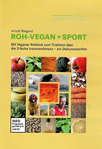 Roh-Vegan + Sport DVD Arnold Wiegand: Mit Veganer Rohkost zum Triathlon über die 3-fache Ironmandistanz. Deutsch / English