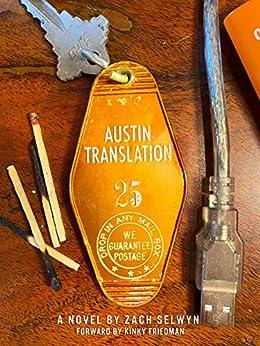 Austin Translation by [Zach Selwyn, Zach  Selwyn, Chris Kro, Jim Kalin, Kinky  Friedman]