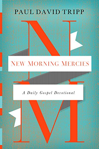 Compare Textbook Prices for New Morning Mercies: A Daily Gospel Devotional 1 Edition ISBN 0884609276338 by Tripp, Paul David