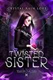 Twisted Sister (Samantha Moon, Guardian Vampire Book 1)