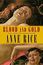 Blood and Gold (Vampire Chronicles) by Anne Rice (2001-10-16)