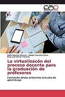 La virtualizacón del proceso docente para la graduación de profesores