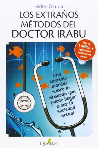 Los extraños métodos del doctor Irabu: Hideo Okuda (GRANDES OBRAS DE LA LITERATURA JAPONESA)