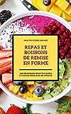 Repas Et Boissons De Remise En Forme: 600 Délicieuses Recettes Saines Et Faciles Pour Plus De Vitalité